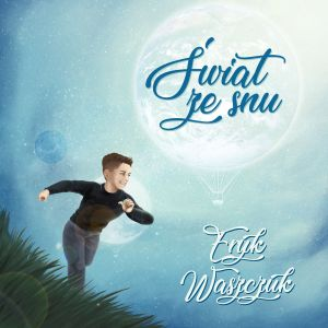 singlem-promujacym-debiutancki-album-eryka-jest-utwor-swiat-ze-snu