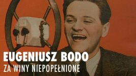 Eugeniusz Bodo – za winy niepopełnione